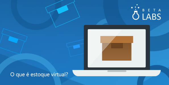 O QUE É ESTOQUE VIRTUAL | Betalabs